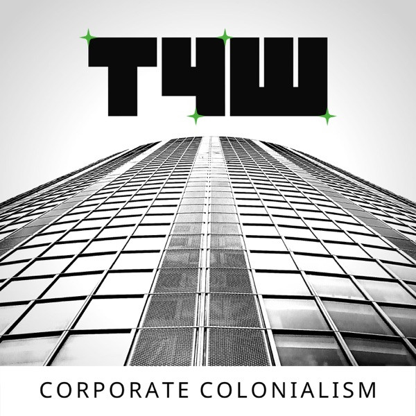 The 4th World - Corporate Colonialism