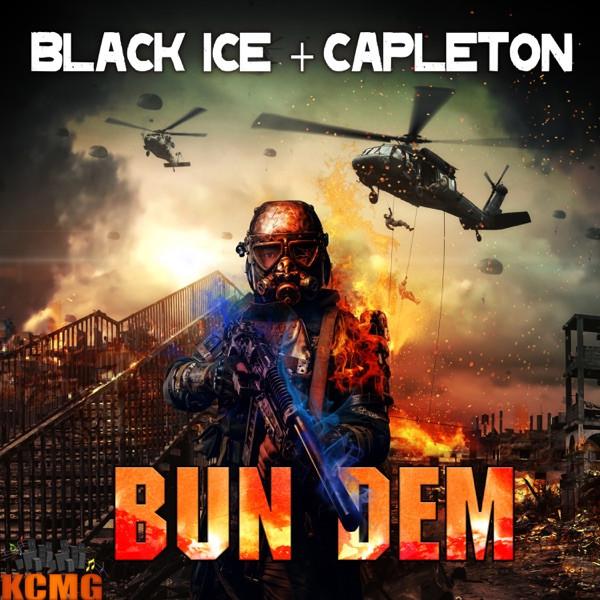 BLACK ICE & CAPLETON - Bun Dem