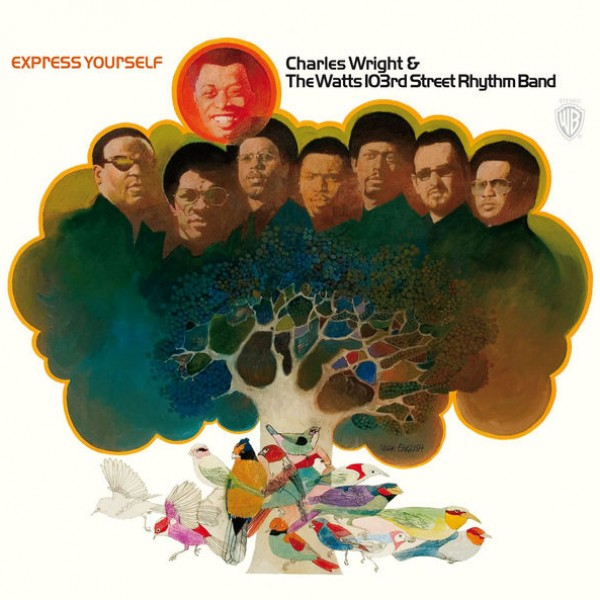 Charles Wright & The Watts 103rd. Street Rhythm Band - Express Yourself (Remastered Version)