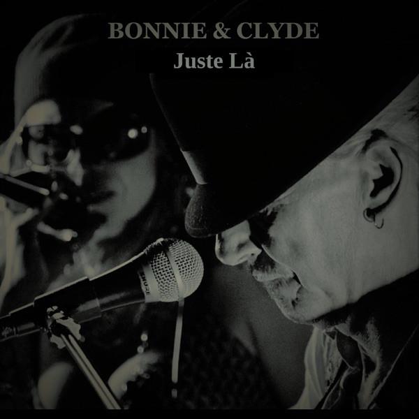 Bonnie & Clyde - Juste Là