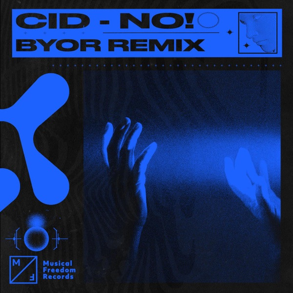 CID, BYOR - No! - (BYOR Remix)