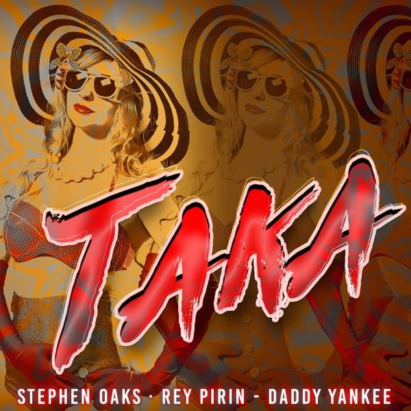 Stephen Oaks feat Daddy Yankee - Taka