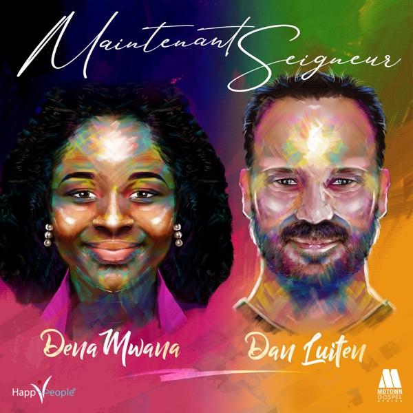 Dena Mwana - Maintenant Seigneur (feat. Dan Luiten)