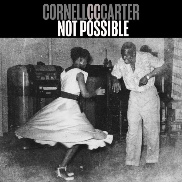 Cornell CC Carter - Not Possible