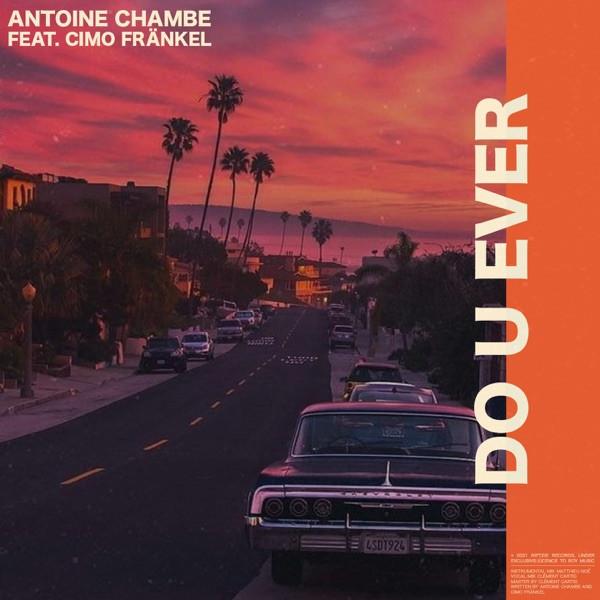 ANTOINE CHAMBE - DO U EVER