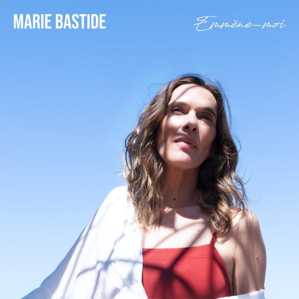 Marie Bastide - EMMENE-MOI