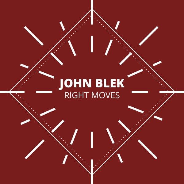 John Blek - Right Moves