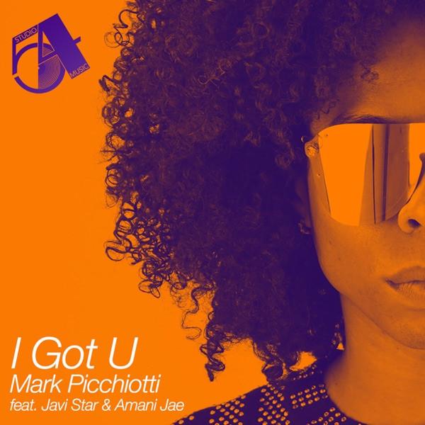 Mark Picchiotti & Amani Jae & Javi Star - I Got You