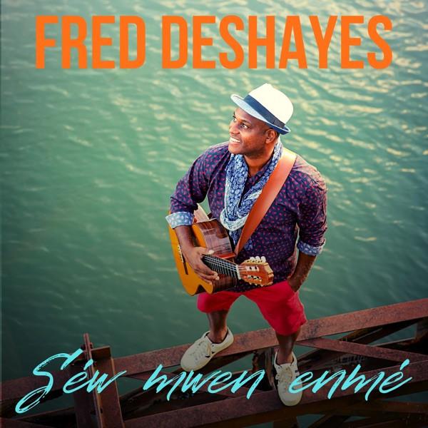 FRED DESHAYES - SEW MWEN ENME