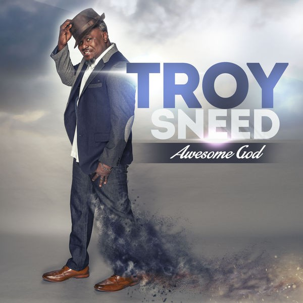 Troy Sneed - My God