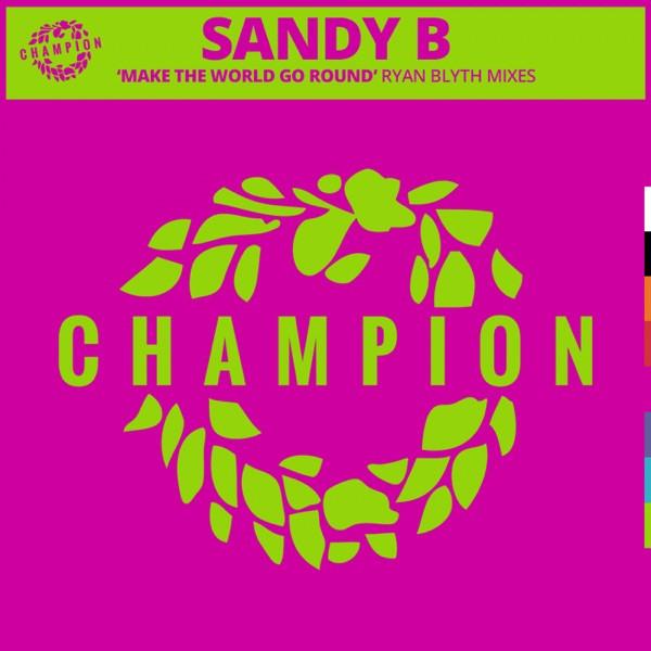 Sandy B, Ryan Blyth - Make The World Go Round - (Ryan Blyth Club Mix)