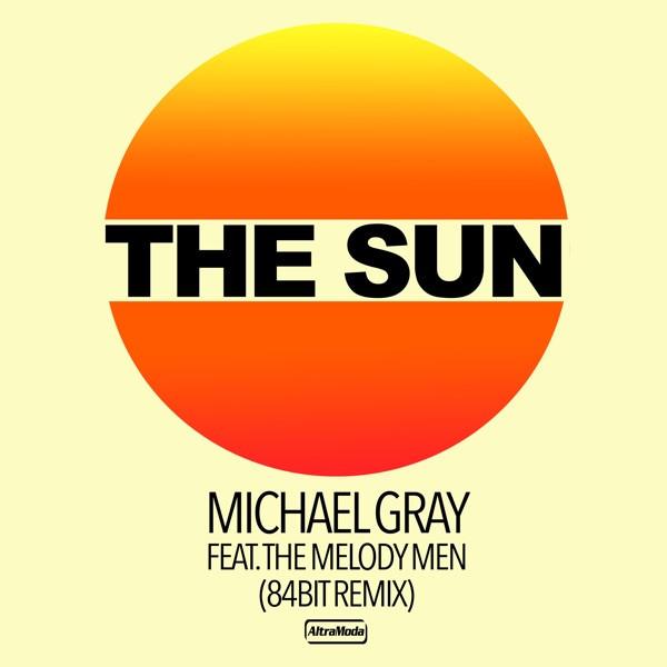 Michael Gray, The Melody Men, 84Bit - The Sun - 84Bit Edit