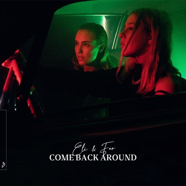 Eli.& Fur - Come Back Around
