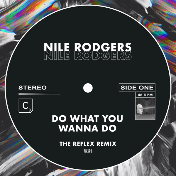 NILE RODGERS - Do What You Wanna Do (The Reflex Greatest Dancer Mix
