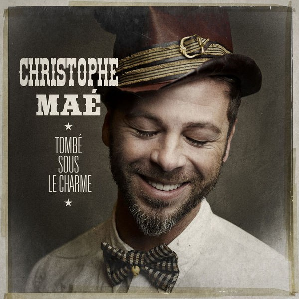Christophe Mae - Tombé sous le charme