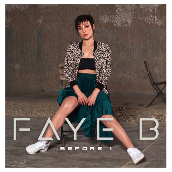 Faye B - Before I
