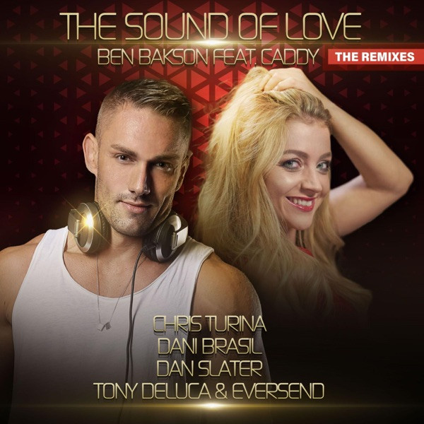 BEN BAKSON - THE SOUND OF LOVE (TONY DELUCA & EVERSEND DRUMS REMIX)