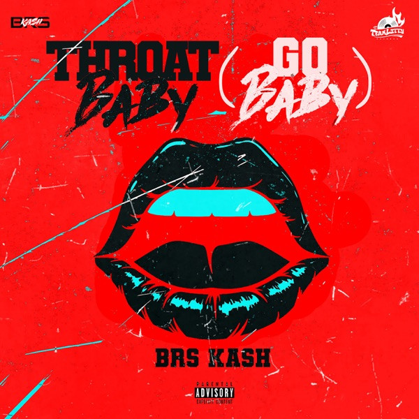 BRS Kash - Throat Baby