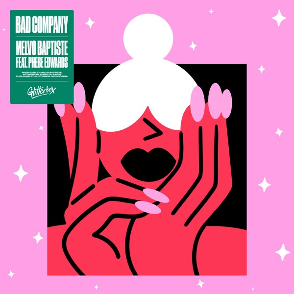 MELVO BAPTISTE FEAT PHEBE EDWARDS - BAD COMPANY