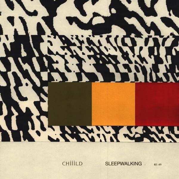 CHIIILD - Sleepwalking