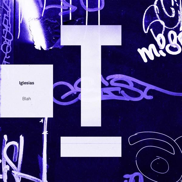 Iglesias - Blah - Extended Mix