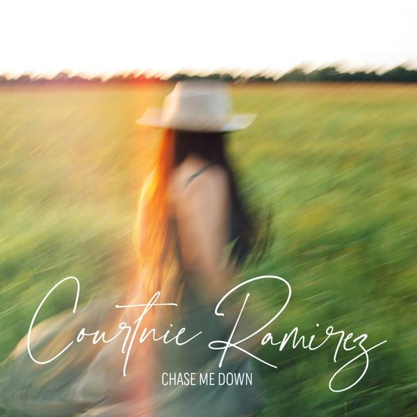 Courtnie Ramirez - Chase Me Down