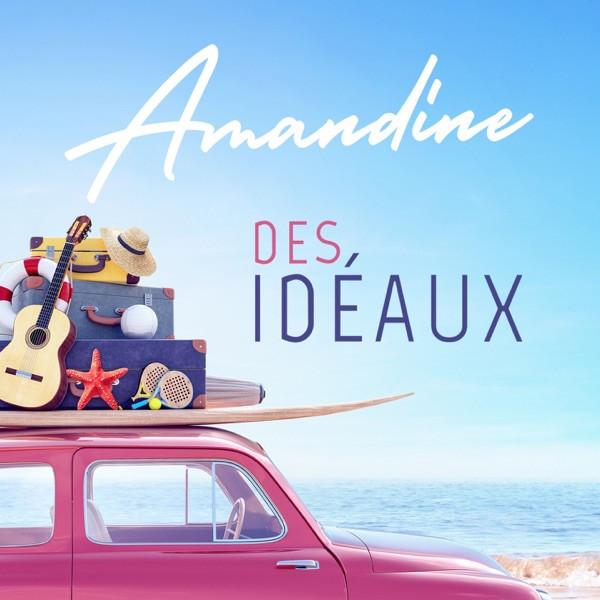 Amandine - Des idéaux