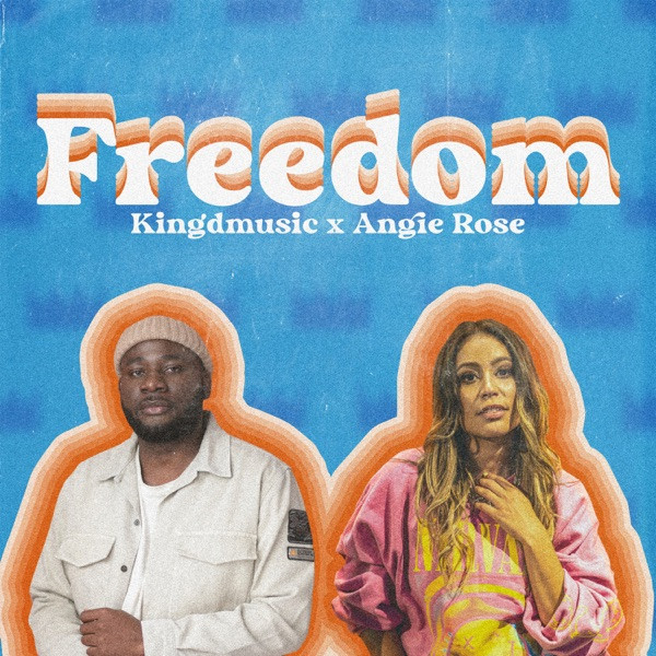 Kingdmusic & Angie Rose - Freedom (Remix)