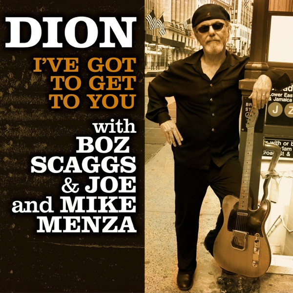 Dion, Boz Scaggs, Joe Menza, Mike Menza - I've Got To Get To You