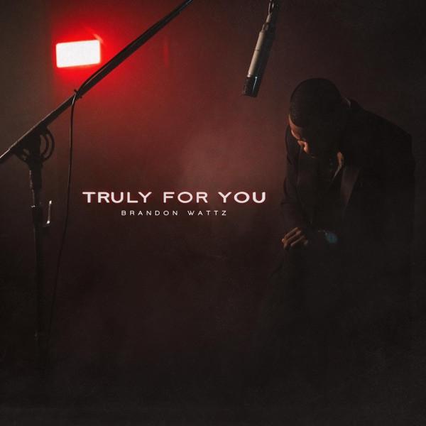 Brandon Wattz - Truly For You