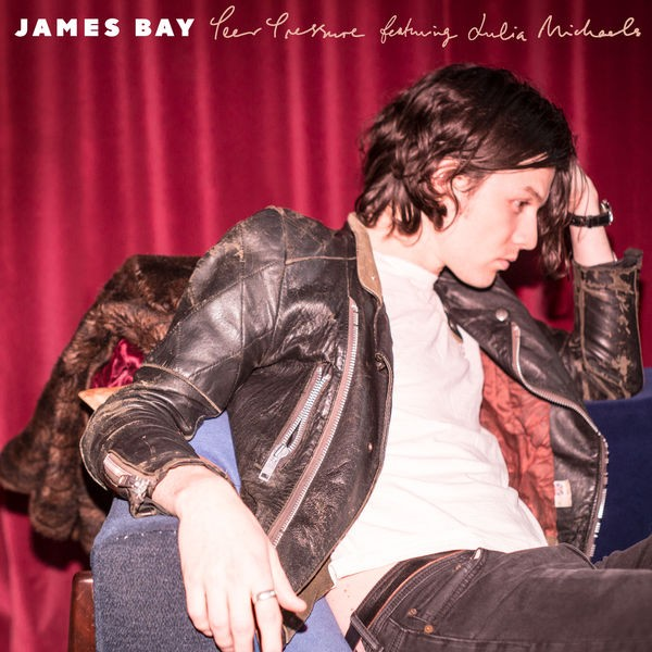 James Bay & Julia Michaels - Peer Pressure