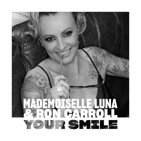 MADEMOISELLE LUNA & Ron Carroll - Your smile