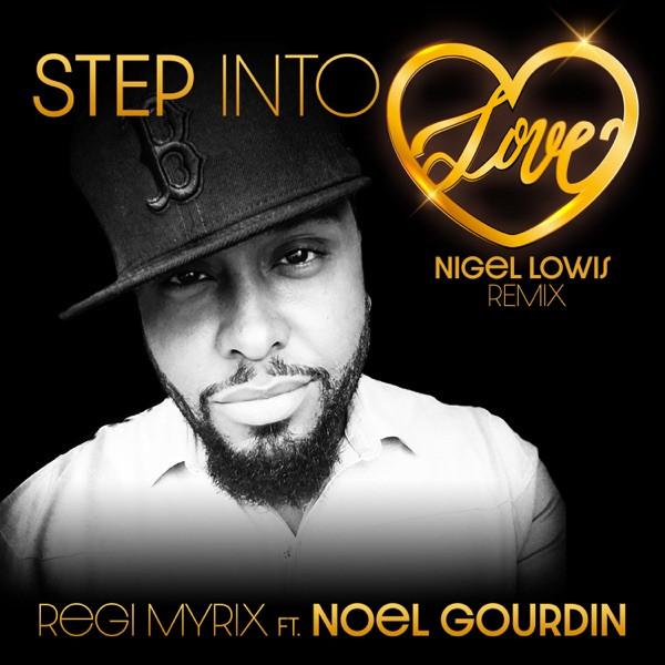 Regi Myrix and Noel Gourdin - Step Into Love (Nigel Lowis Mix)