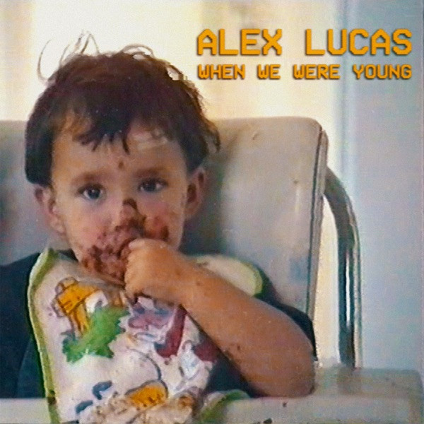 Alex Lucas - When We Were Young