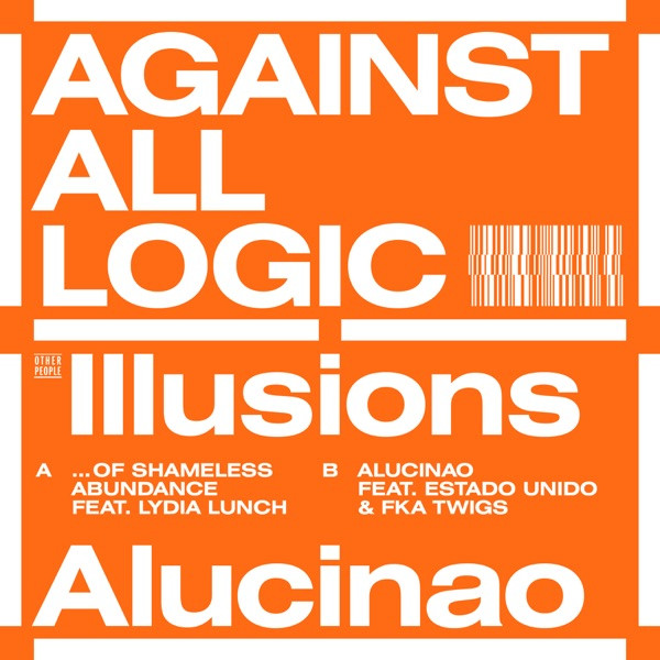 Against All Logic - Illusions of Shameless Abundance (feat Lydia Lunch)