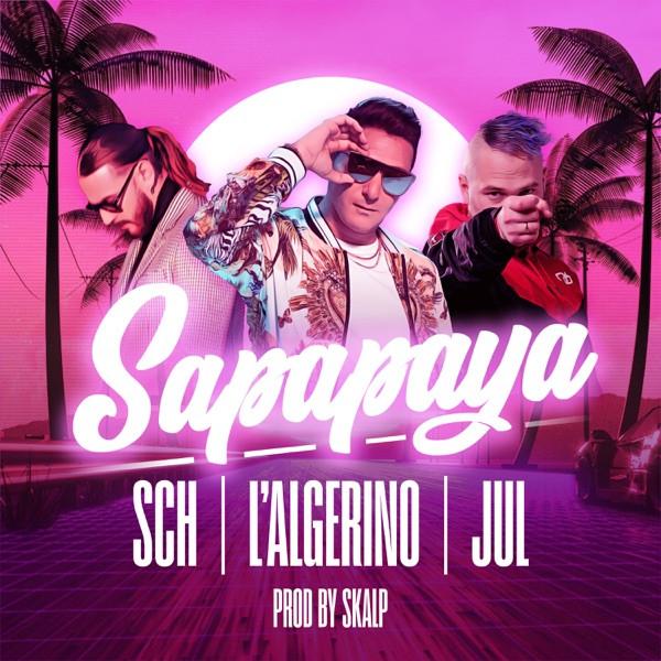 L'Alg�rino - Sapapaya [Explicit] [feat. SCH & Jul]<br/><br/>