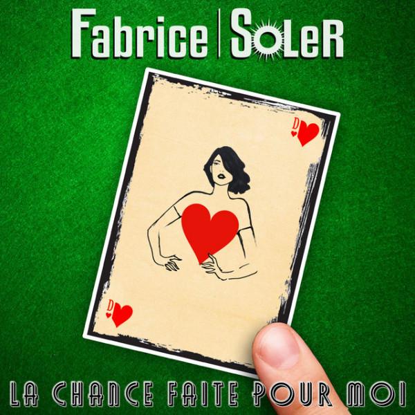 Fabrice Soler - La chance faite pour moi