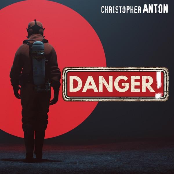 christopher ANTON - Danger!