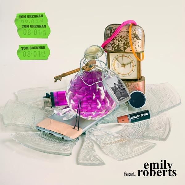 TOM GRENNAN FEAT. EMILY ROBERTS - Little Bit of Love