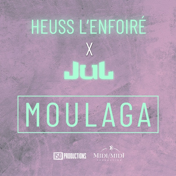 Heuss l'enfoiré feat. Jul - Moulaga