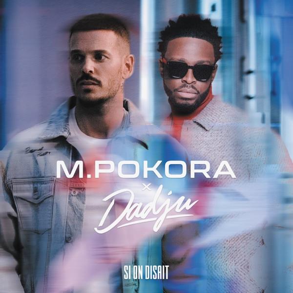 M. Pokora feat. Dadju - Si on disait