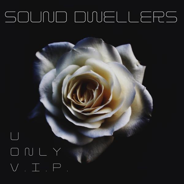 SOUND DWELLERS - U ONLY