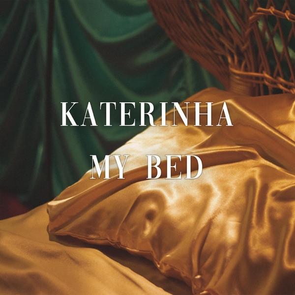 Katerinha - My Bed