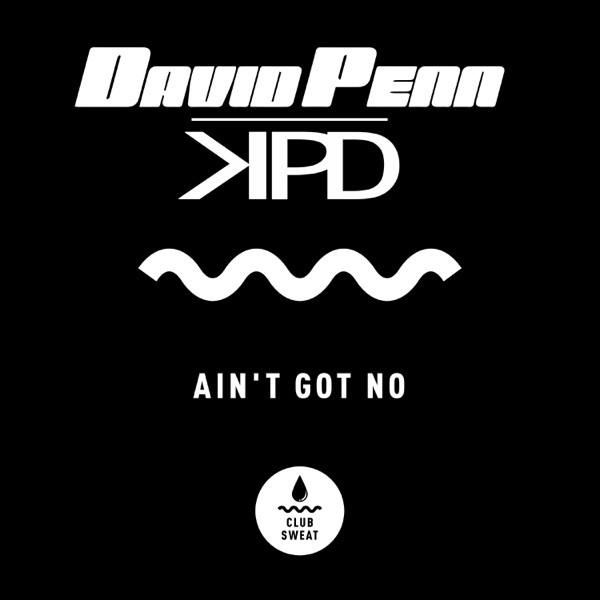David Penn, KPD - Ain't Got No