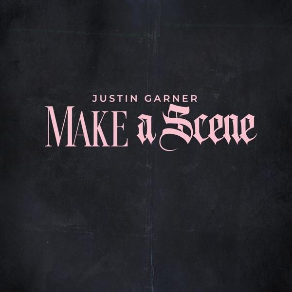 Justin Garner - Make a Scene