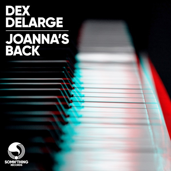 Dex Delarge - Joanna's Back