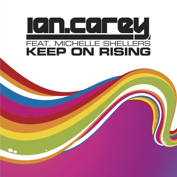 IAN CAREY FEAT MICHELLE SHELLERS - KEEP ON RISING (OFFAIAH REMIX)