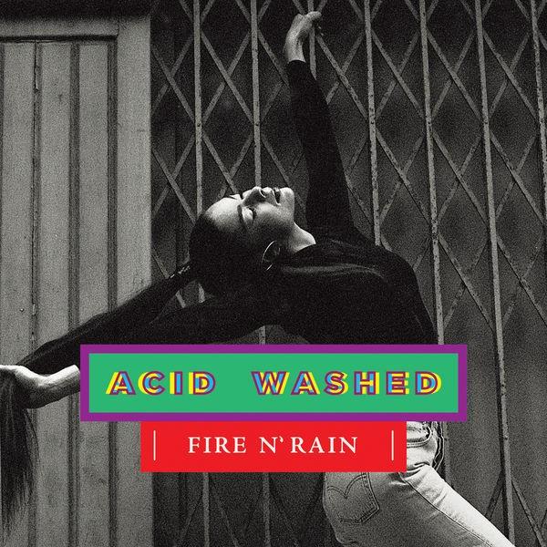 Fire N' Rain (Kaytranada Edition)