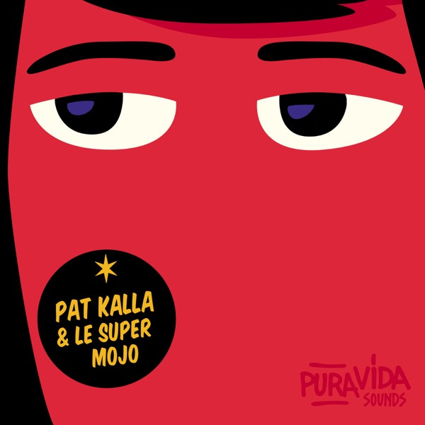 Pat Kalla & Le Super Mojo - Canette