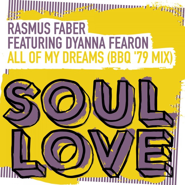 Rasmus Faber ft. Dyanna Fearon - All Of My Dreams (BBQ '97 Mix)